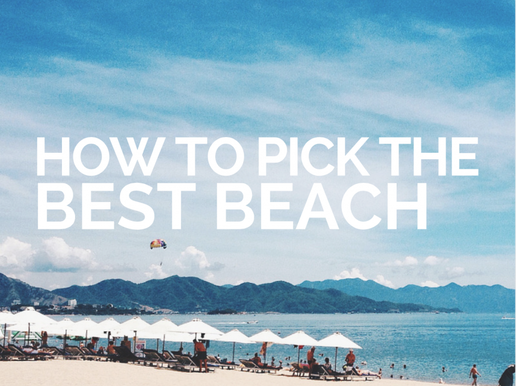 how to pick the best beach