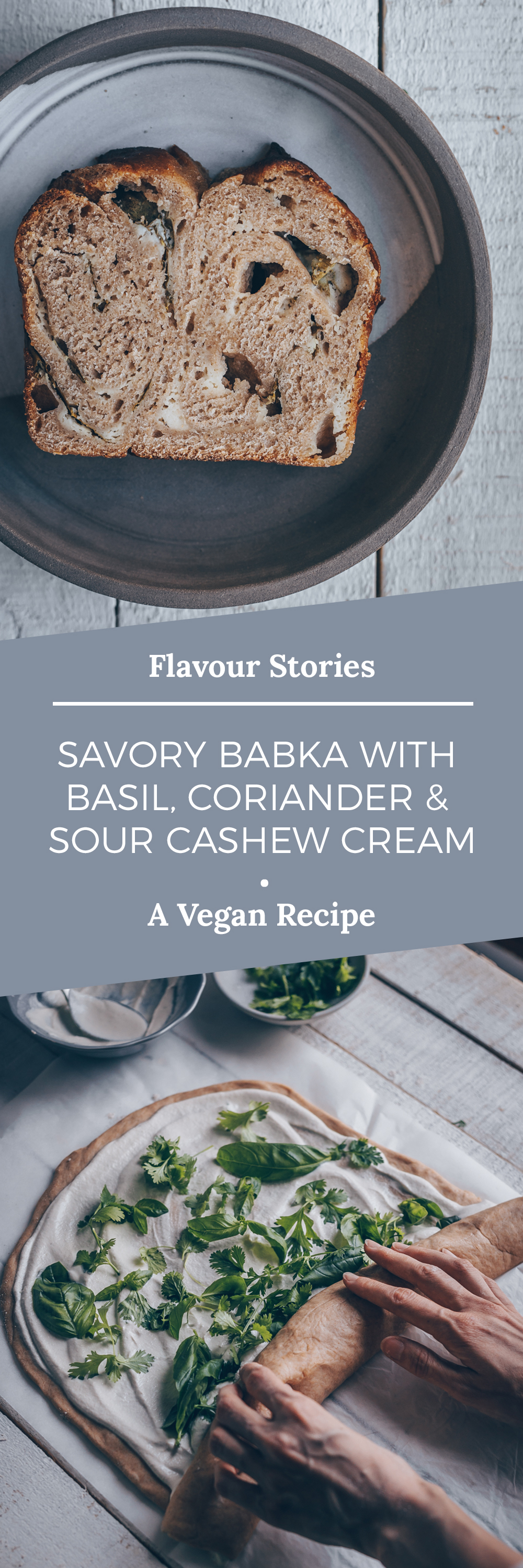 It's a savory vegan babka bread filled with coriander, basil and cashew sour cream. With a sweet crust outside and a soft herb twist inside. Delicious fresh out of the oven, topped with avocado or toasted with pinch of coarse salt and a drizzle of olive oil.